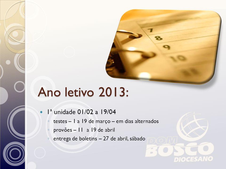 Ano letivo 2013: 1ª unidade 01/02 a 19/04