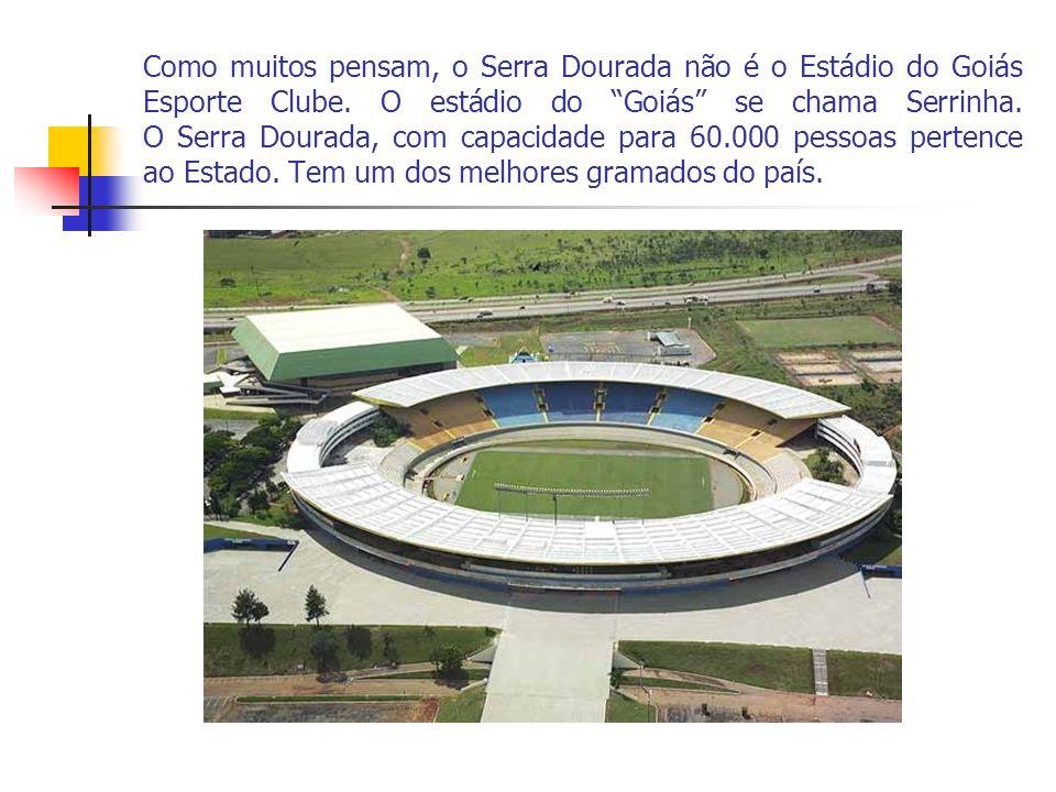 Como muitos pensam, o Serra Dourada não é o Estádio do Goiás Esporte Clube.
