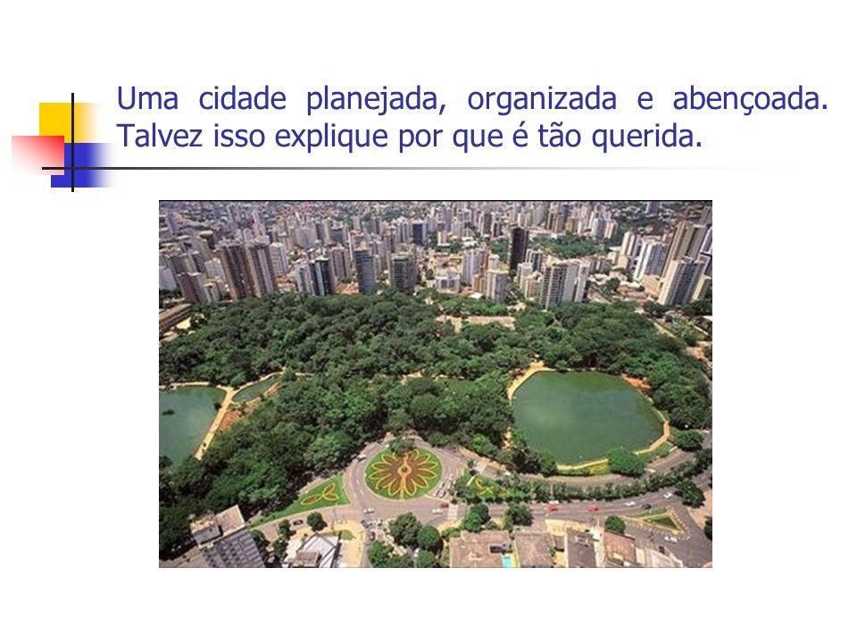 Uma cidade planejada, organizada e abençoada