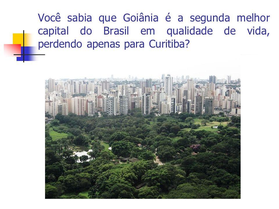 Você sabia que Goiânia é a segunda melhor capital do Brasil em qualidade de vida, perdendo apenas para Curitiba