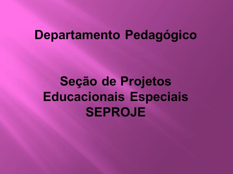 Departamento Pedagógico Educacionais Especiais