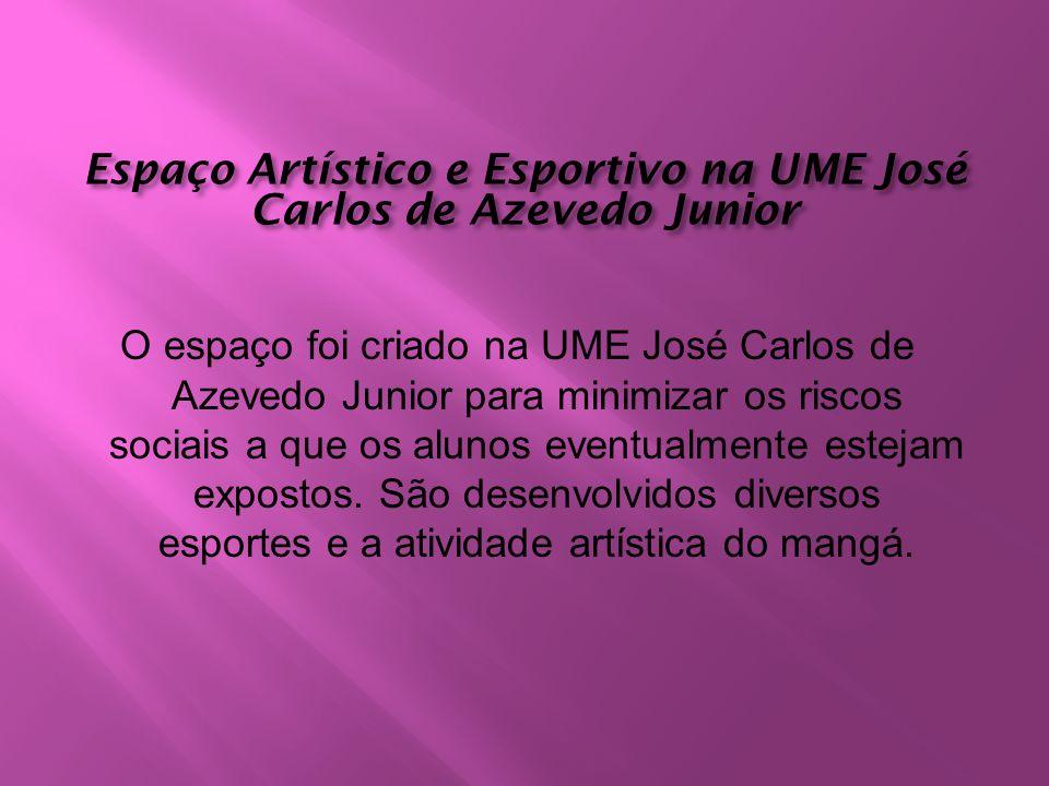 Espaço Artístico e Esportivo na UME José Carlos de Azevedo Junior