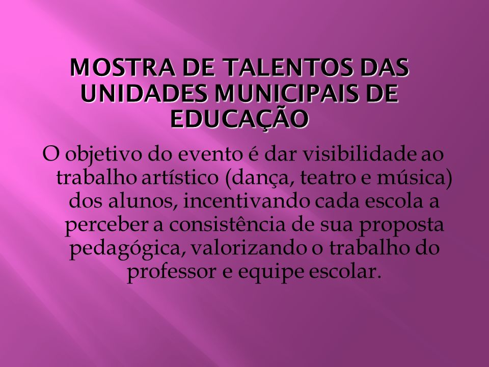 MOSTRA DE TALENTOS DAS UNIDADES MUNICIPAIS DE EDUCAÇÃO