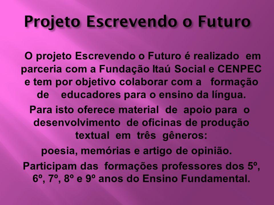 Projeto Escrevendo o Futuro poesia, memórias e artigo de opinião.