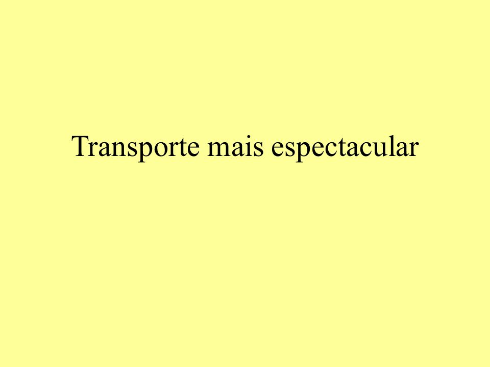 Transporte mais espectacular