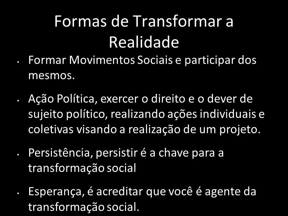 Formas de Transformar a Realidade