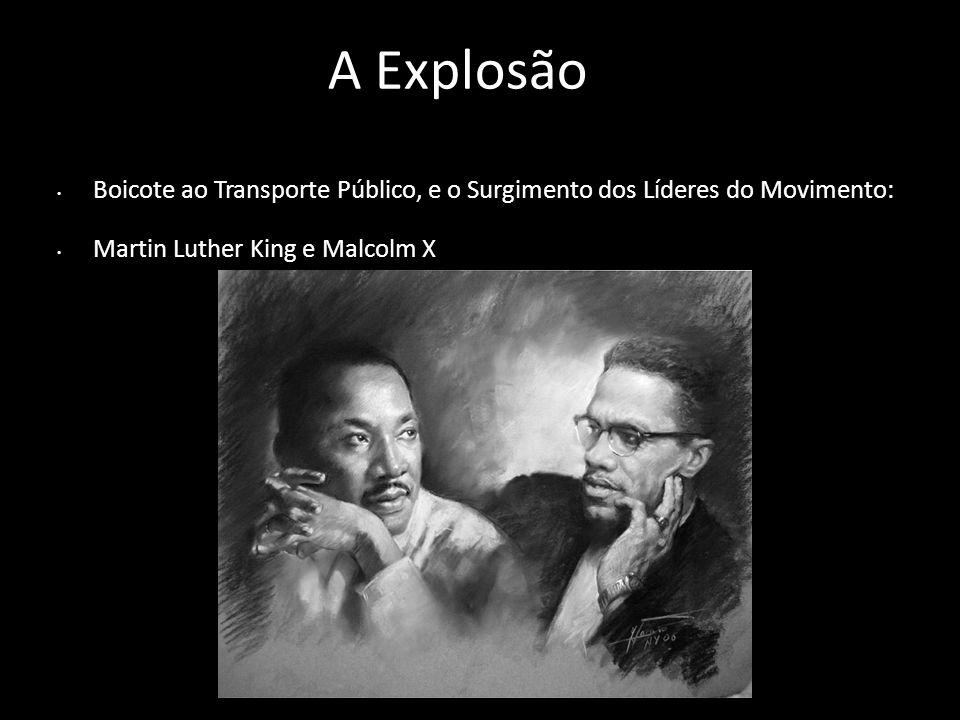 A Explosão Boicote ao Transporte Público, e o Surgimento dos Líderes do Movimento: Martin Luther King e Malcolm X.