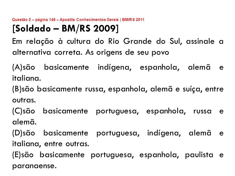 Questão 2 – página 146 – Apostila Conhecimentos Gerais | BM/RS 2011