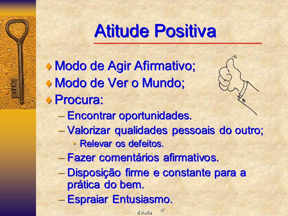 Atitude Positiva Modo de Agir Afirmativo; Modo de Ver o Mundo;