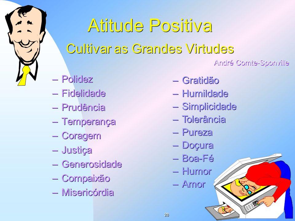 Atitude Positiva Cultivar as Grandes Virtudes