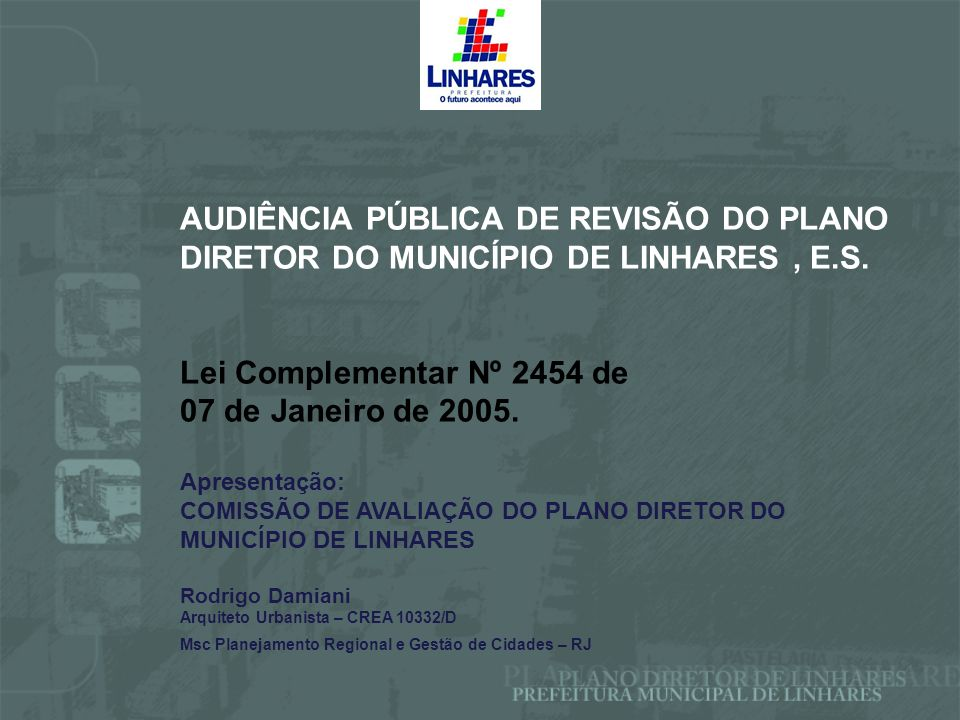 AUDIÊNCIA PÚBLICA DE REVISÃO DO PLANO DIRETOR DO MUNICÍPIO DE LINHARES , E.S.