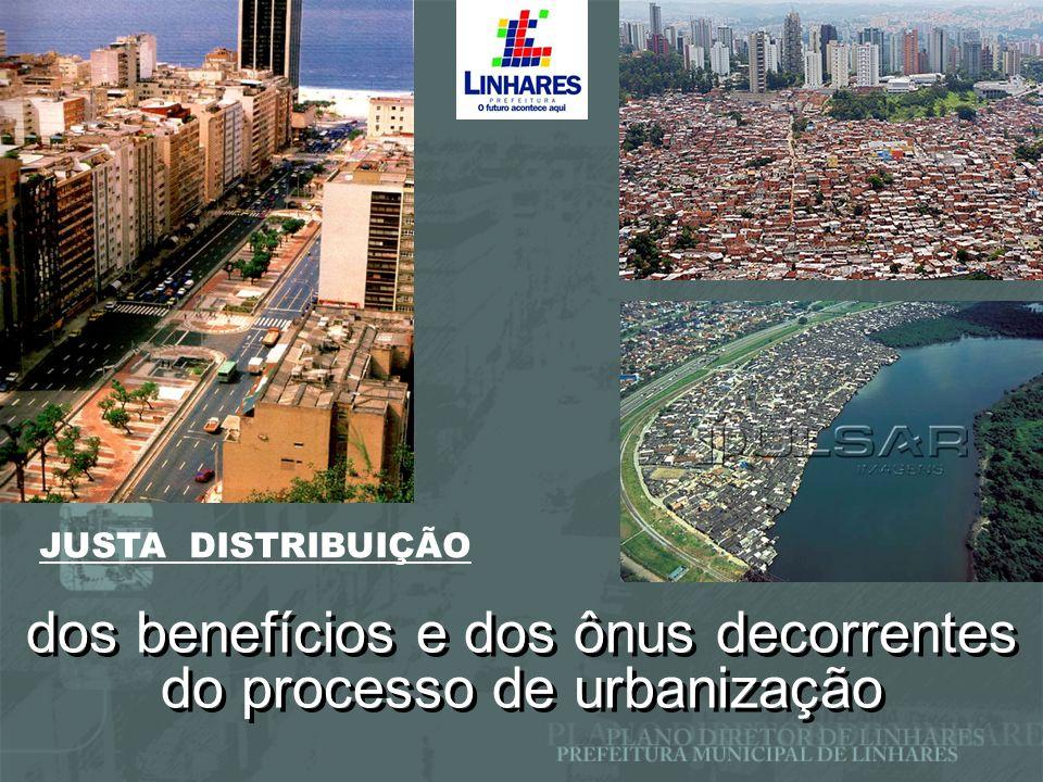 dos benefícios e dos ônus decorrentes do processo de urbanização