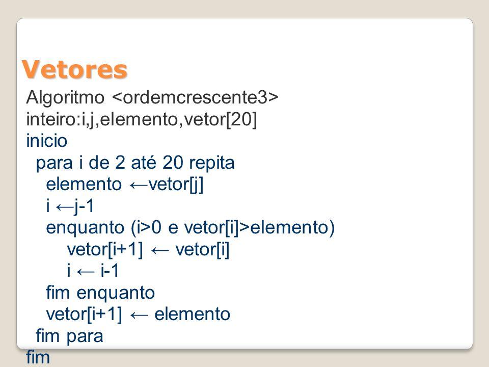 Vetores Algoritmo <ordemcrescente3>