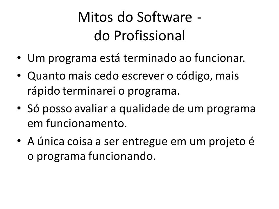 Mitos do Software - do Profissional