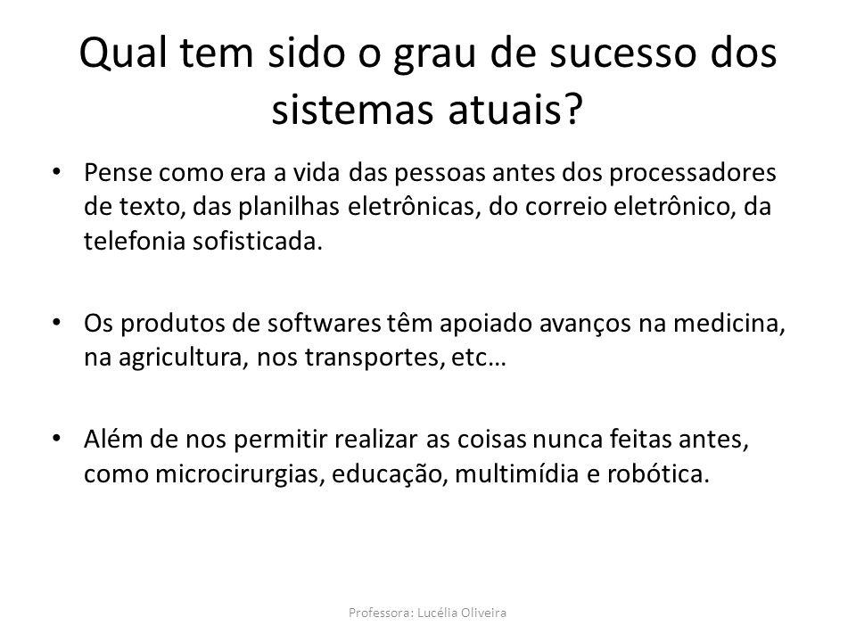 Qual tem sido o grau de sucesso dos sistemas atuais