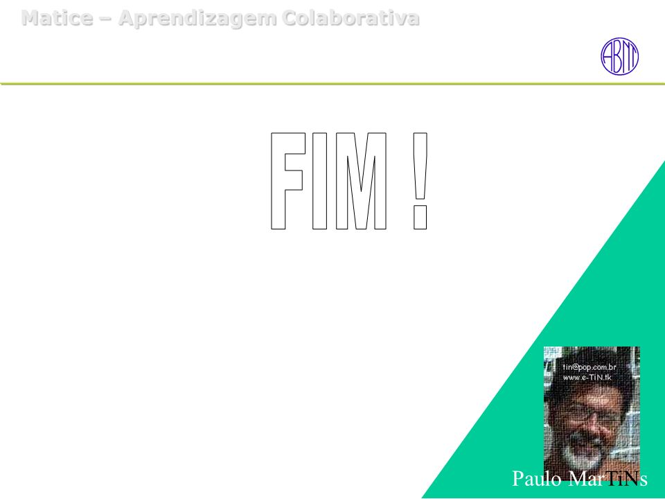 FIM ! Paulo MarTiNs