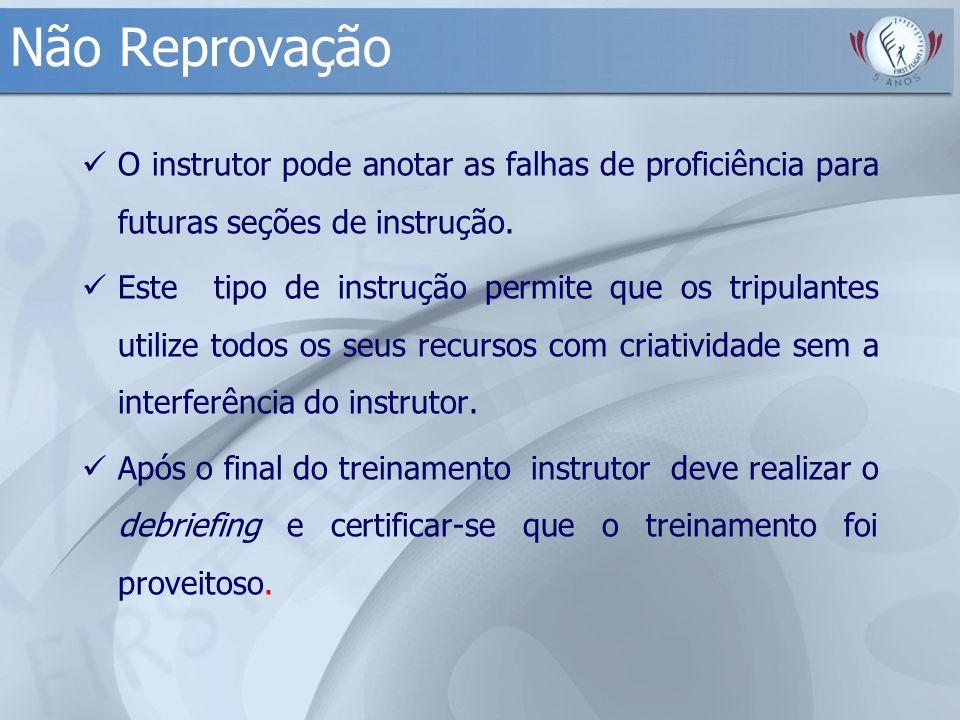 Não Reprovação O instrutor pode anotar as falhas de proficiência para futuras seções de instrução.
