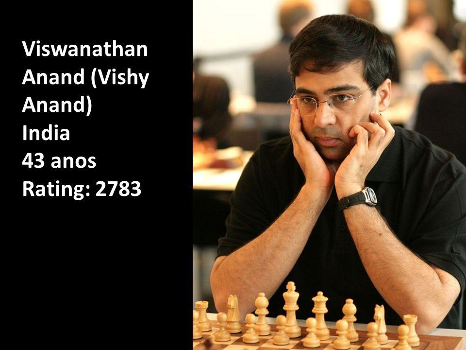 Viswanathan Anand (Vishy Anand) India 43 anos Rating: 2783
