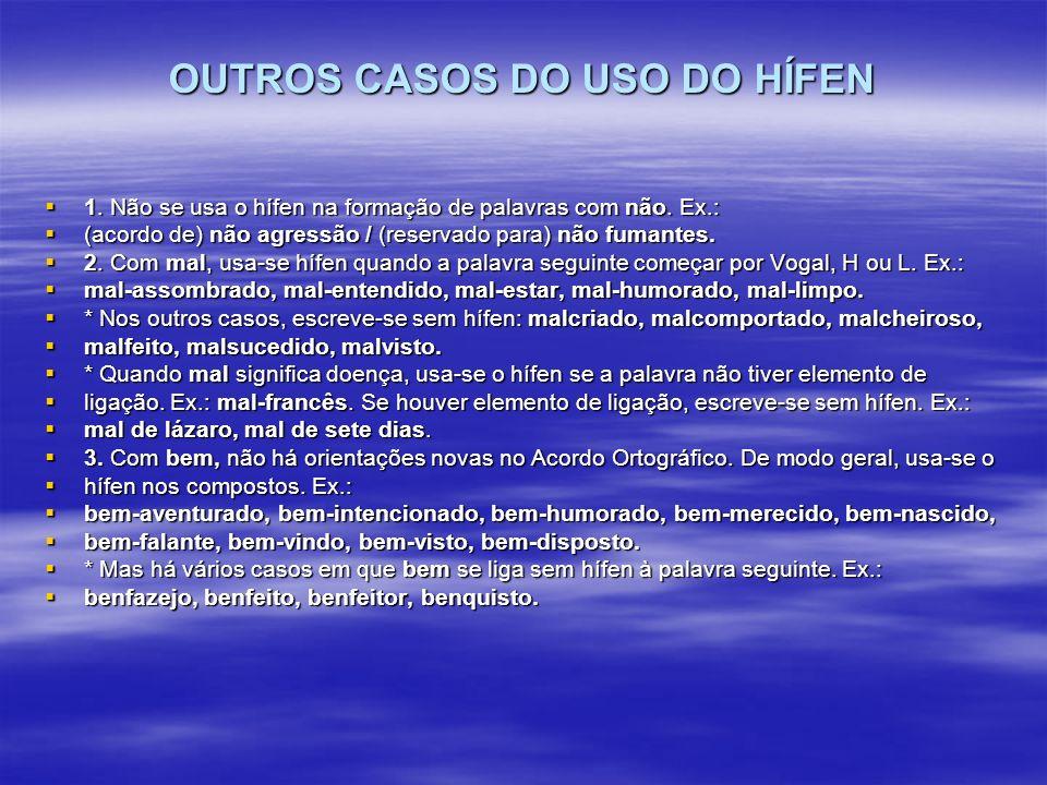 OUTROS CASOS DO USO DO HÍFEN