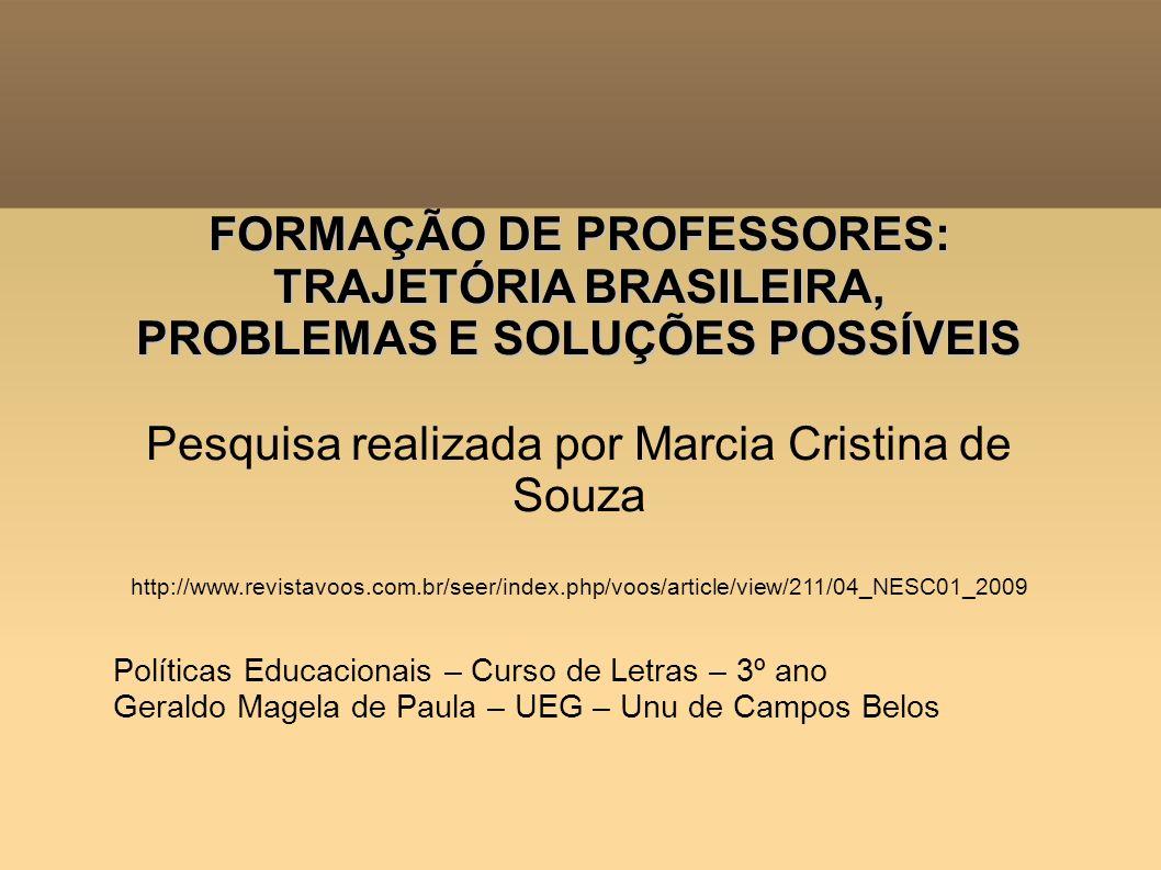 FORMAÇÃO DE PROFESSORES: TRAJETÓRIA BRASILEIRA,