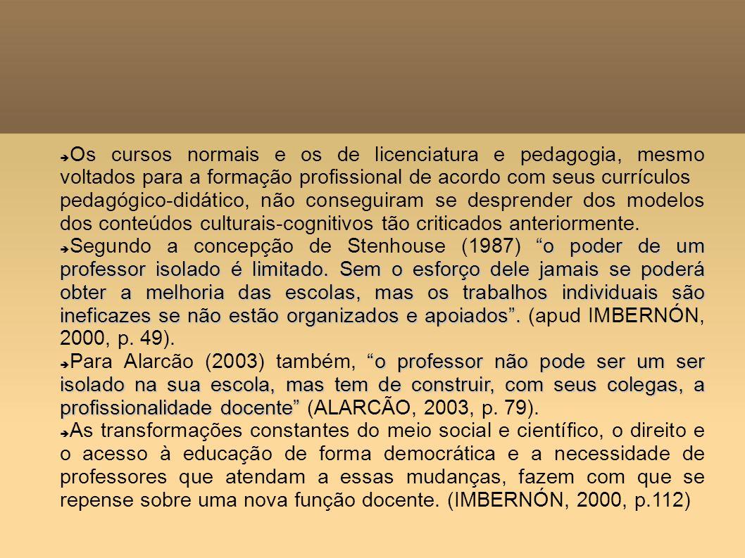 Os cursos normais e os de licenciatura e pedagogia, mesmo voltados para a formação profissional de acordo com seus currículos