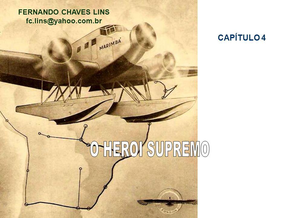 FERNANDO CHAVES LINS fc.lins@yahoo.com.br CAPÍTULO 4 O HEROI SUPREMO