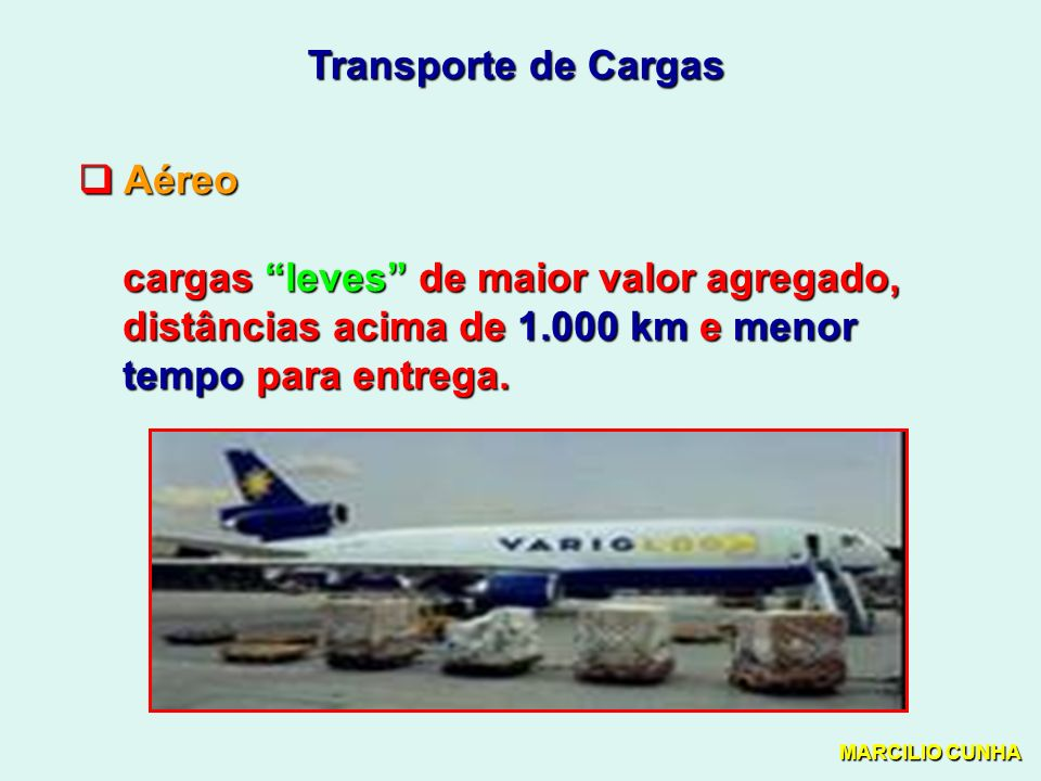 cargas leves de maior valor agregado,