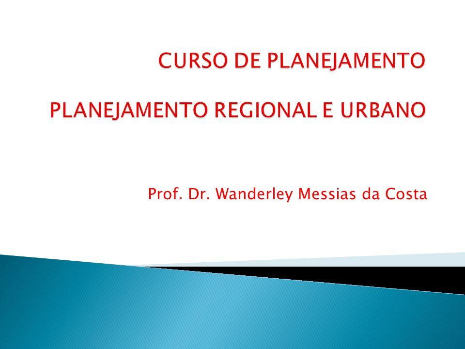 CURSO DE PLANEJAMENTO PLANEJAMENTO REGIONAL E URBANO