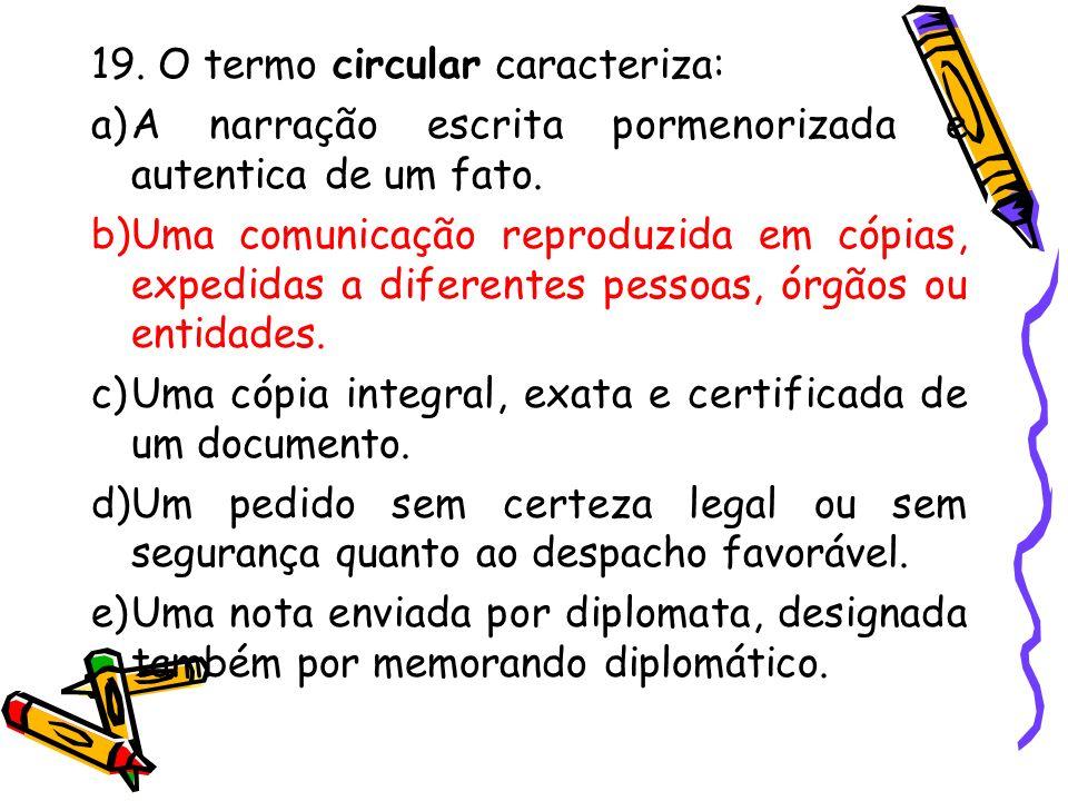 19. O termo circular caracteriza: