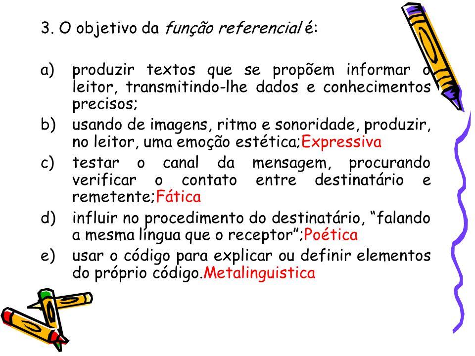 3. O objetivo da função referencial é: