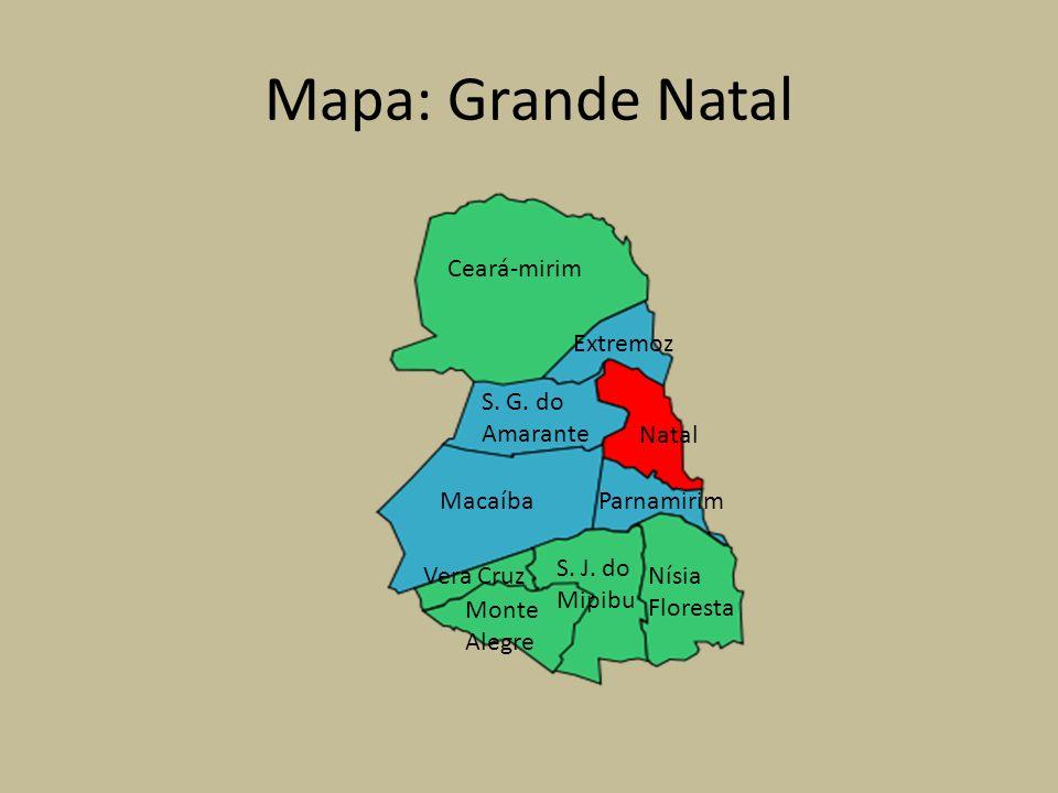 Mapa: Grande Natal Ceará-mirim Extremoz S. G. do Amarante Natal