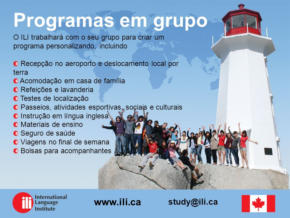 Programas em grupo O ILI trabalhará com o seu grupo para criar um programa personalizando, incluindo.