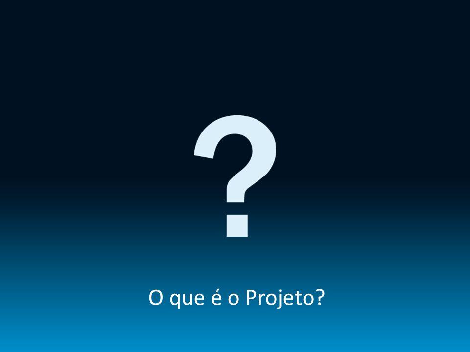 O que é o Projeto