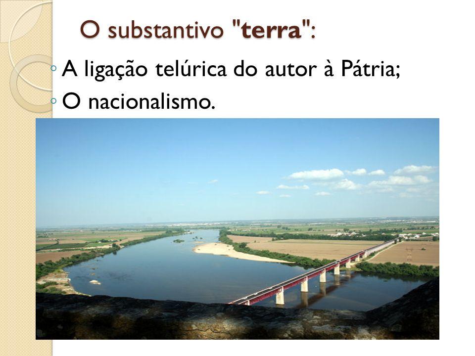 O substantivo terra : A ligação telúrica do autor à Pátria;