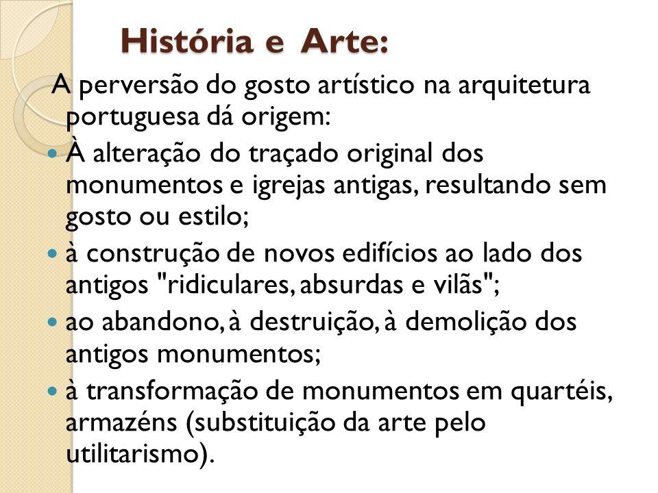 História e Arte: A perversão do gosto artístico na arquitetura portuguesa dá origem: