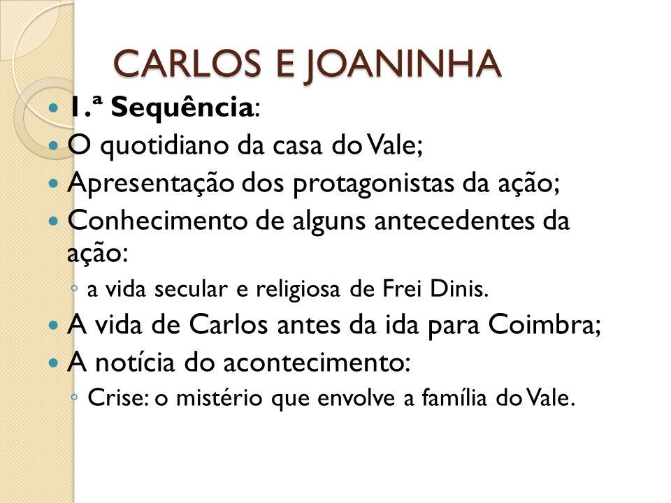 CARLOS E JOANINHA 1.ª Sequência: O quotidiano da casa do Vale;