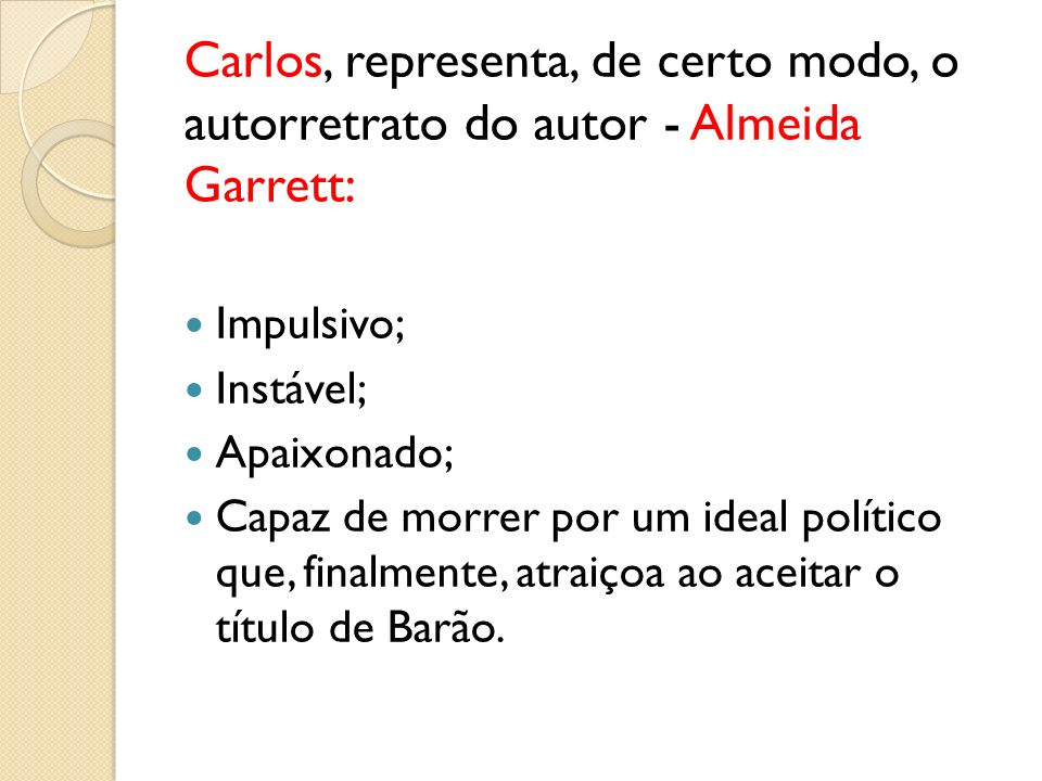 Carlos, representa, de certo modo, o autorretrato do autor - Almeida Garrett: