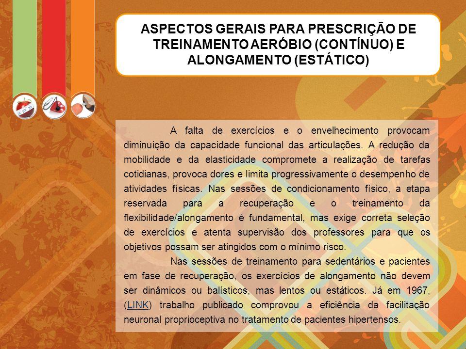 ASPECTOS GERAIS PARA PRESCRIÇÃO DE TREINAMENTO AERÓBIO (CONTÍNUO) E ALONGAMENTO (ESTÁTICO)