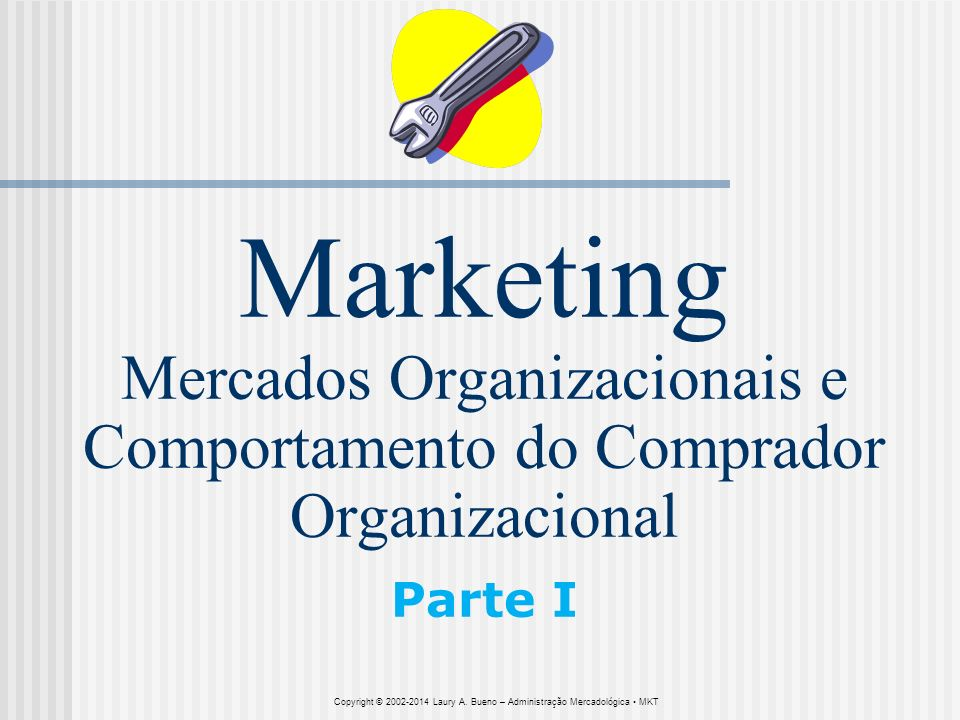 Marketing Mercados Organizacionais e Comportamento do Comprador Organizacional Parte I