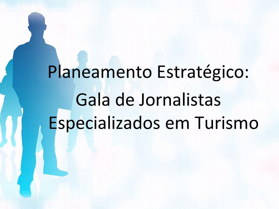 Planeamento Estratégico: Gala de Jornalistas Especializados em Turismo