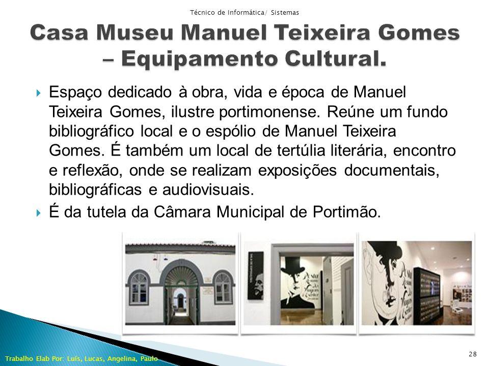 Casa Museu Manuel Teixeira Gomes – Equipamento Cultural.
