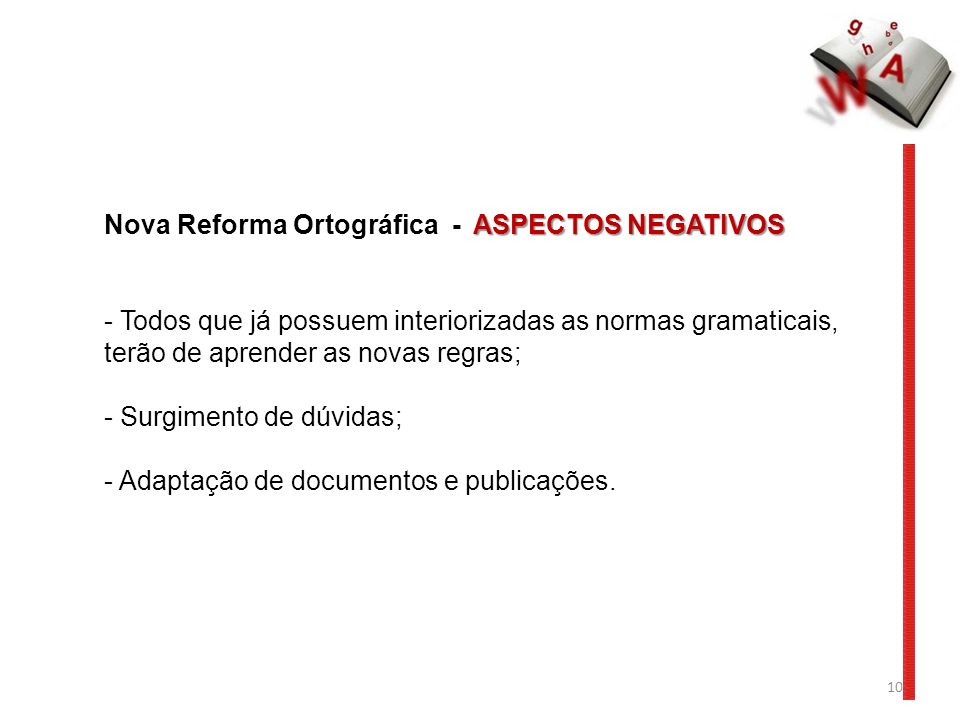 Nova Reforma Ortográfica - ASPECTOS NEGATIVOS