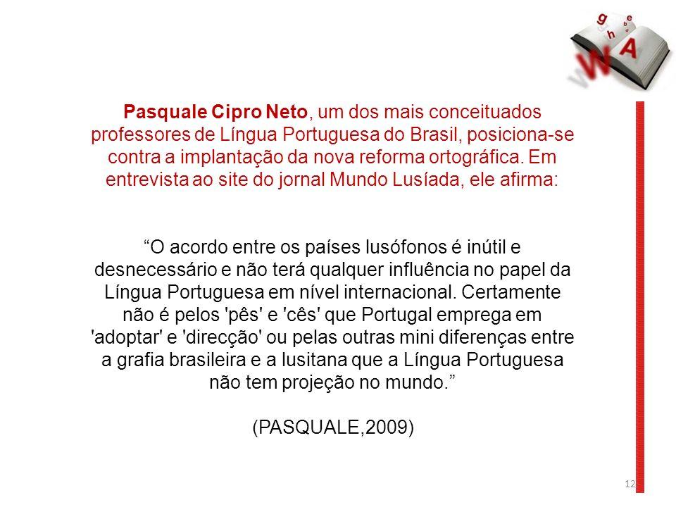 Pasquale Cipro Neto, um dos mais conceituados