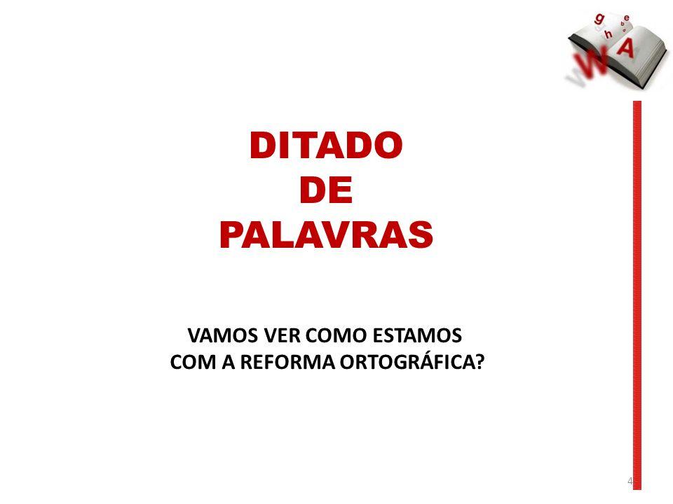 COM A REFORMA ORTOGRÁFICA