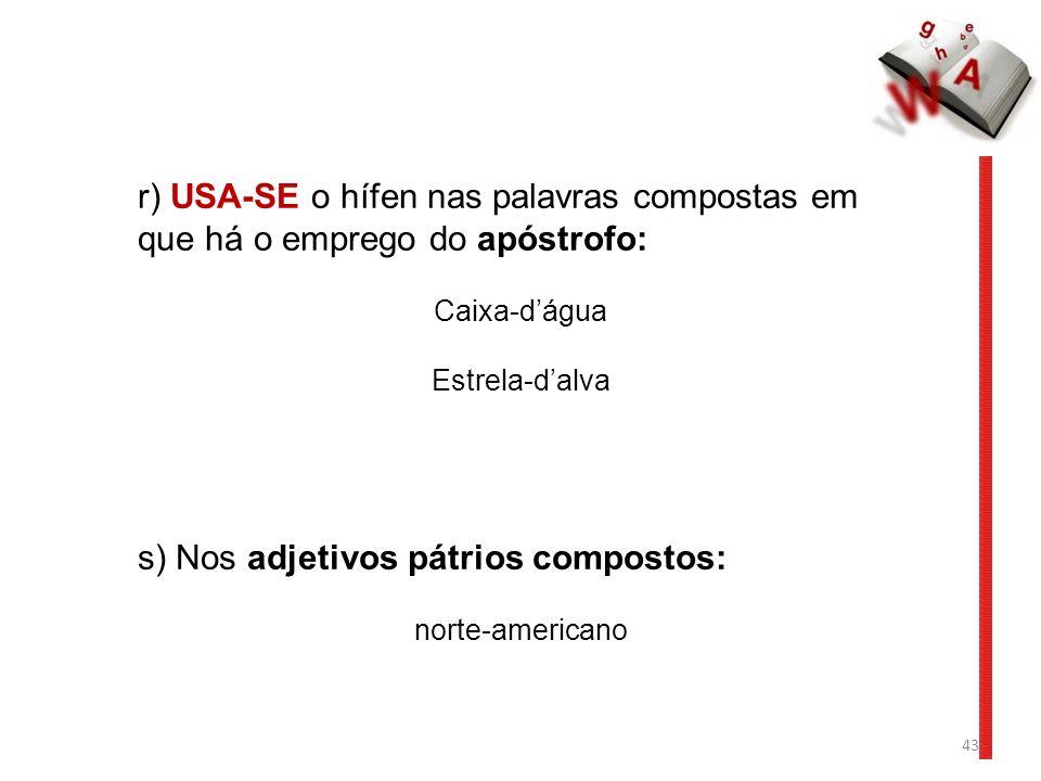 s) Nos adjetivos pátrios compostos: