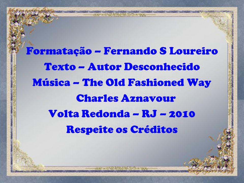Formatação – Fernando S Loureiro Texto – Autor Desconhecido