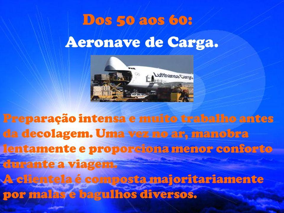 Dos 50 aos 60: Aeronave de Carga.