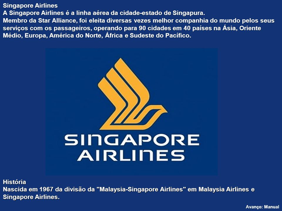 A Singapore Airlines é a linha aérea da cidade-estado de Singapura.