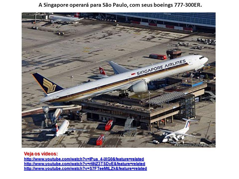 A Singapore operará para São Paulo, com seus boeings 777-300ER.
