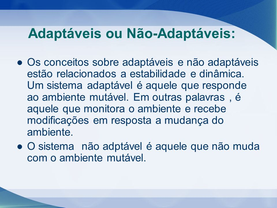 Adaptáveis ou Não-Adaptáveis: